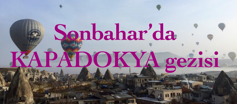 Sonbahar Da Kapadokya Gezisi Gezi Kumbarasi