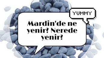 Mardin'de Ne yenir? NErede Yenir?