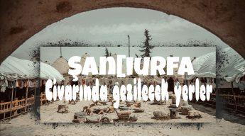 Sanliurfa_Yakininda_Gezilecek_Yerler